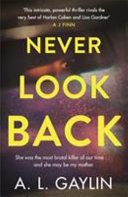never look back by a l gaylin - Blog Tour: Never Look Back by A.L. Gaylin