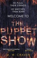 the puppet show by m w craven - The Puppet Show (Washington Poe #1) by M.W. Craven