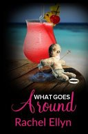 what goes around by rachel ellyn - Blog Tour: What Goes Around by Rachel Ellyn