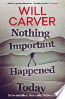 nothing important happened today by will carver - Blog Tour: Nothing Important Happened Today by Will Carver