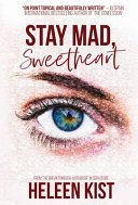 stay mad sweetheart by heleen kist - Blog Tour:  Stay Mad, Sweetheart by Heleen Kist