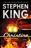 christine by stephen king - Review: Christine by Stephen King