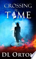 crossing in time by d l orton - Blog Tour| Crossing In Time by D.L. Orton
