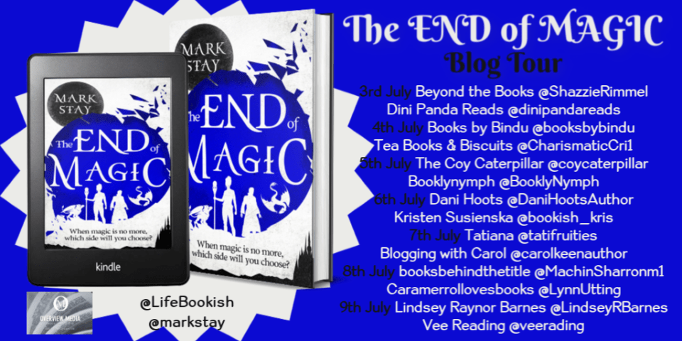 TEOFM Blog Tour - The End Of Magic by Mark Stay |Blog Tour