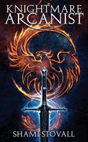 knightmare arcanist by shami stovall - Knightmare Arcanist by Shami Stovall | Blog Tour