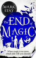the end of magic by mark stay - The End Of Magic by Mark Stay |Blog Tour