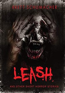 53490345. SX318  - Leash and Other Horror Stories by Brett Schumacher | Review