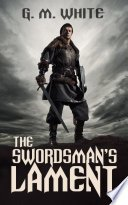 the swordsmans lament by g m white - The Swordsman's Lament by G.M. White | Blog Tour