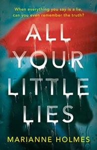 54841872. SY475  - All Your Little Lies by Marianne Holmes | EXTRACT