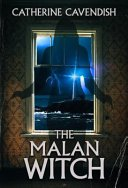 the malan witch by catherine cavendish - The Malan Witch by Catherine Cavendish | Review