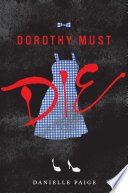 dorothy must die by danielle paige - Dorothy Must Die by Danielle Paige | Review
