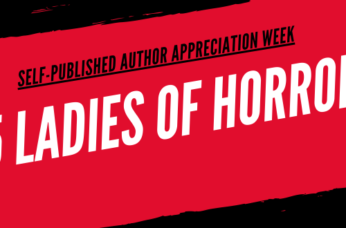 COVER REVEAL 4 - Self-published Author Appreciation Week: 5 Ladies of Horror