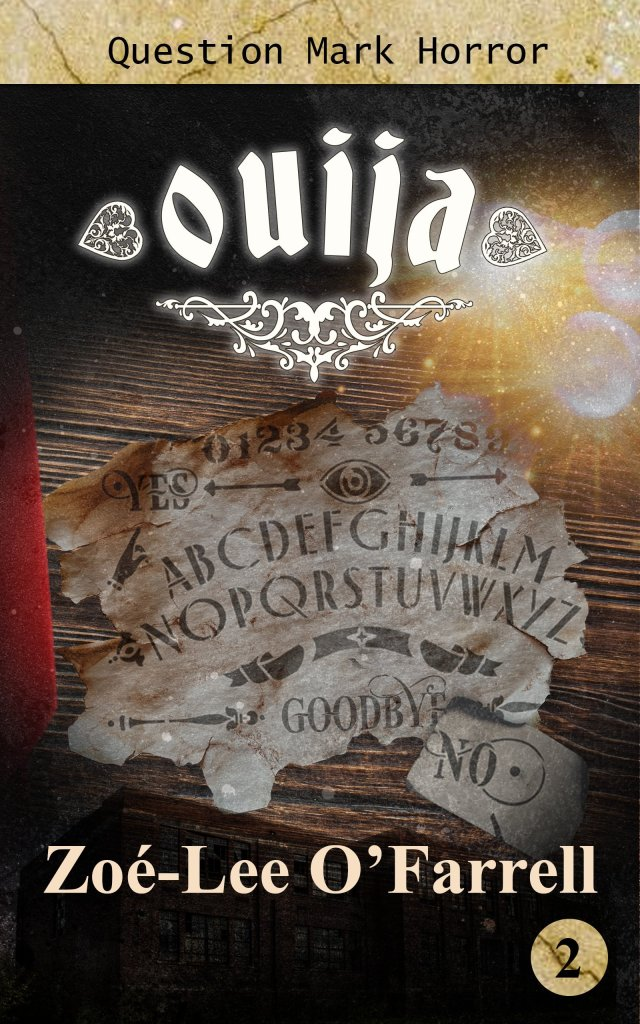 Ouija Book Cover 640x1024 - Cover Reveal: Camp Death by Jim Ody & Ouija by Zoe-Lee O'Farrell