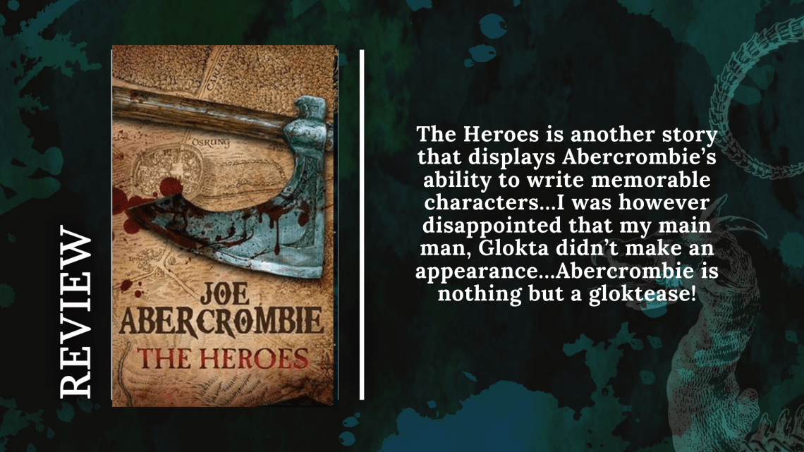 Add a subheading 1 1 - Review: The Heroes by Joe Abercrombie