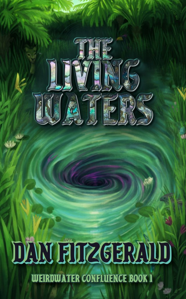 Living Waters ebook cover 640x1024 - Cover Reveal: The Living Waters by Dan Fitzgerald