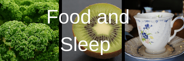 Food and Sleep