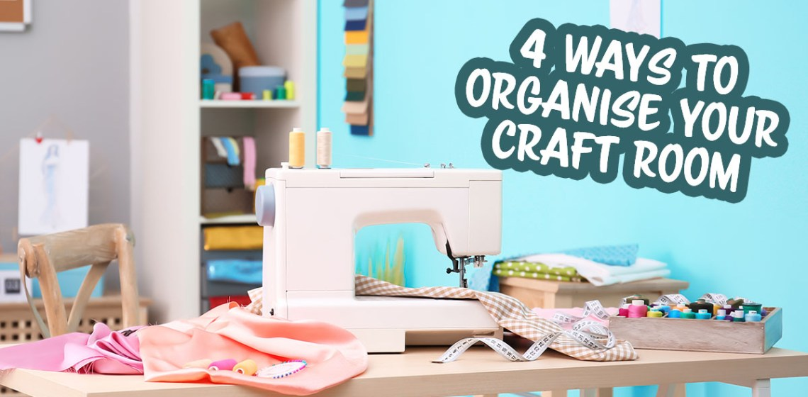 4 ways to organise your craft room