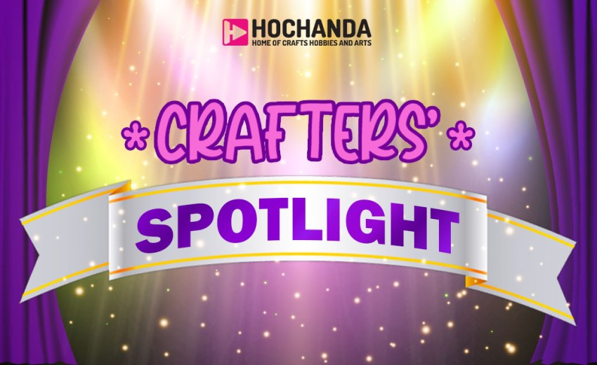 Hochanda's Crafters' Spotlight