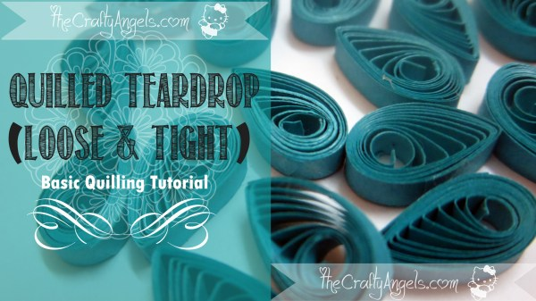 Basic Quilling Instructions Quilled Teardrop Shape