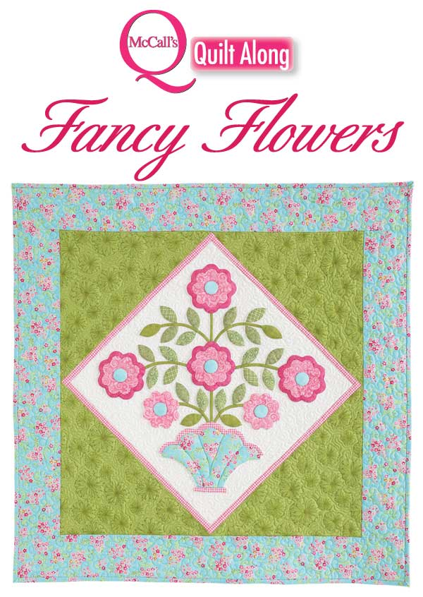 Fancy Flowers Quilt along @ McCall's Quilting