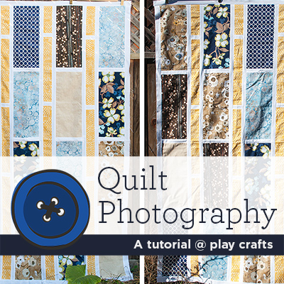 Quilt Photography Tutorial @ Play Crafts