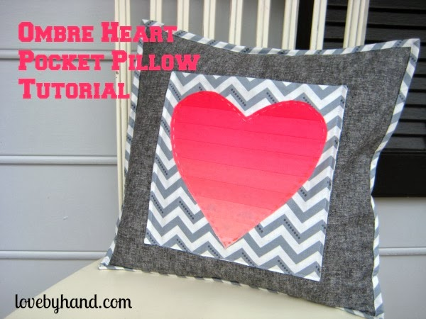 Ombre Heart Pocket Pillow Tutorial @ Love by Hand