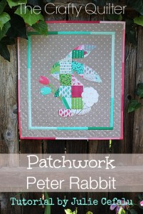 Patchwork Peter Rabbit designed by Julie Cefalu @ The Crafty Quilter Designs
