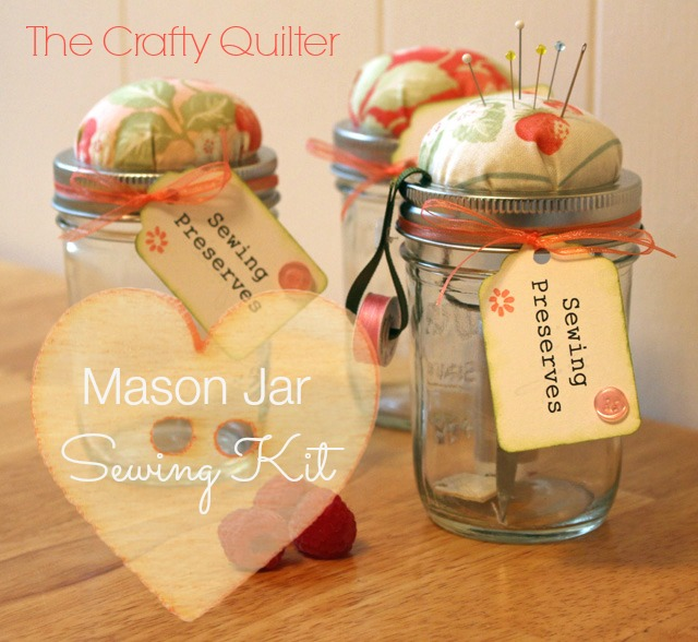"""Mason Jar Sewing Kit, aka """"Sewing Preserves"""" @ The Crafty Quilter"""