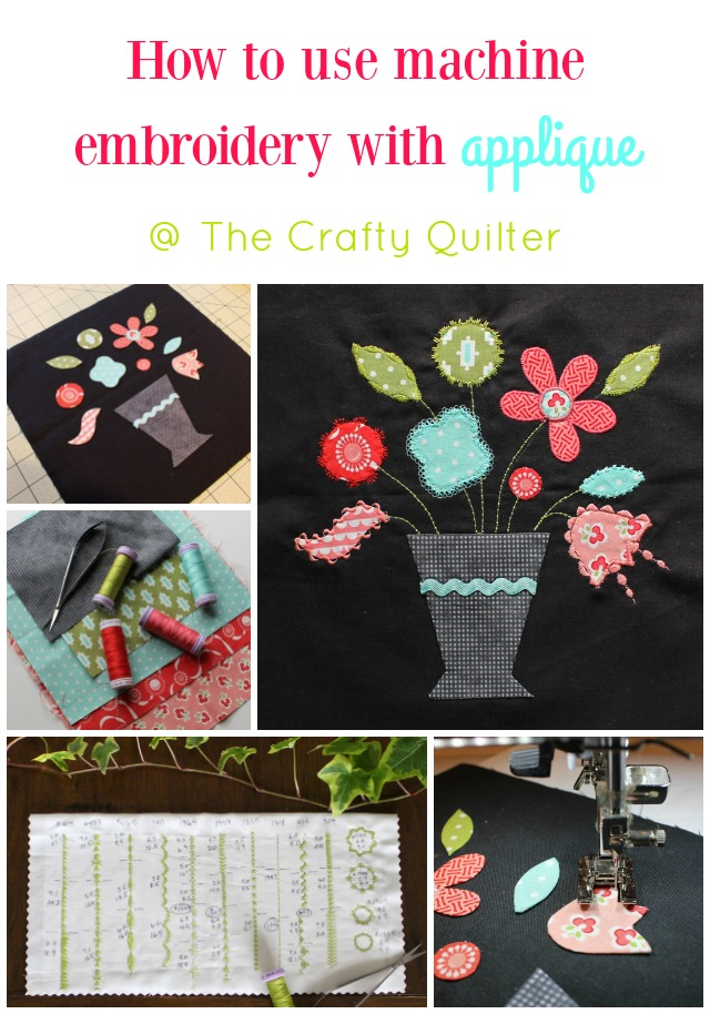 How to Use Machine Embroidery Stitches with Applique @ The Crafty Quilter