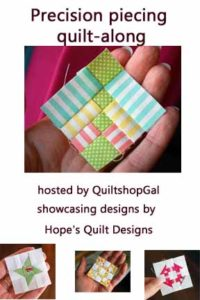 Precision Piecing Quilt Along at QuiltShopGal