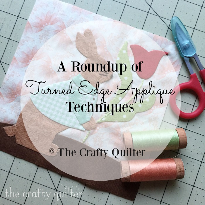 A Roundup Of Turned Edge Applique Techniques The Crafty
