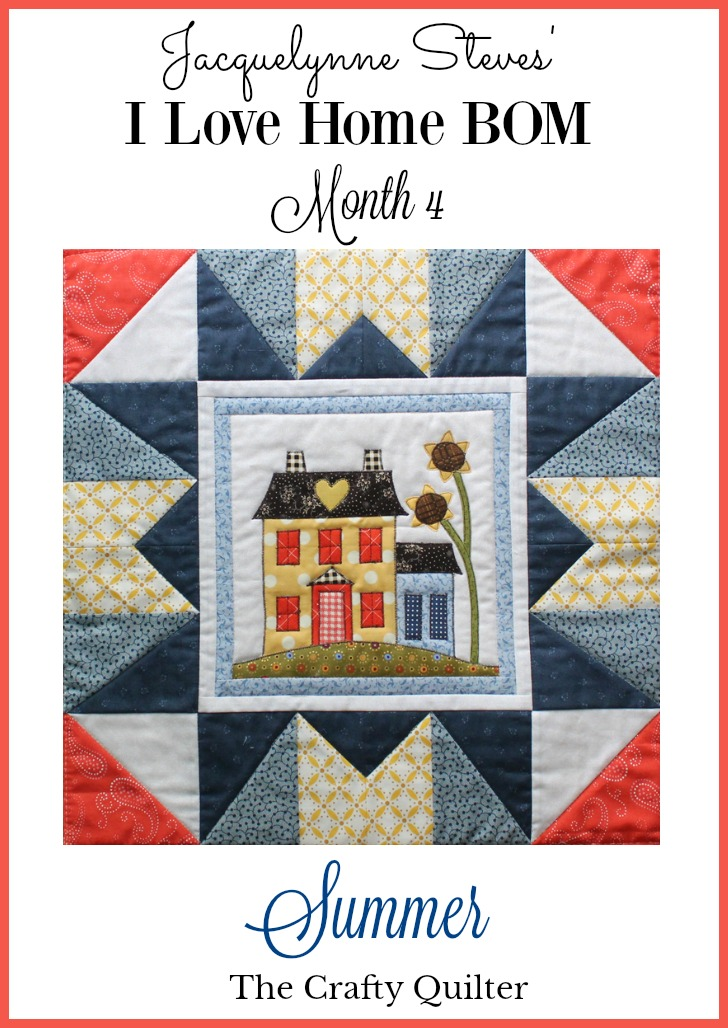 Jacquelynne Steves' I Love Home BOM Month 4, Summer version made by Julie Cefalu @ The Crafty Quilter