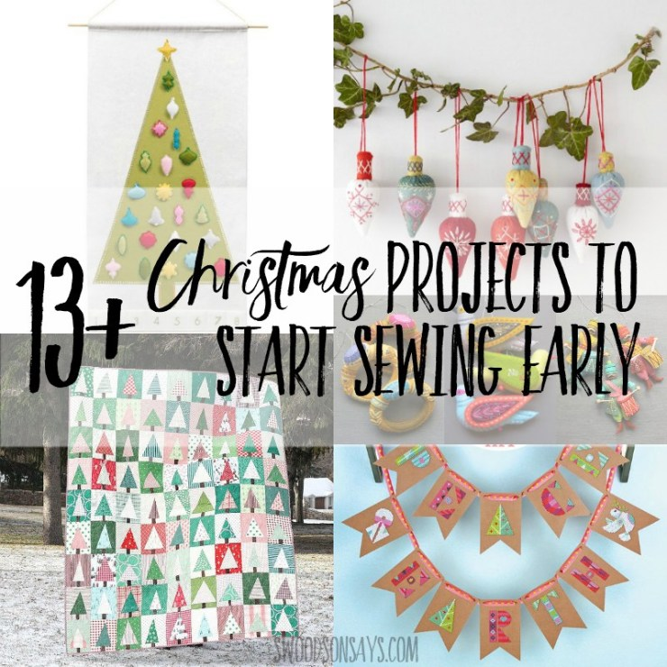 13 Christmas Projects to Start Sewing Early @ Swoodson Says