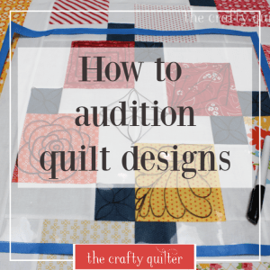 How to Audition quilt designs @ The Crafty Quilter