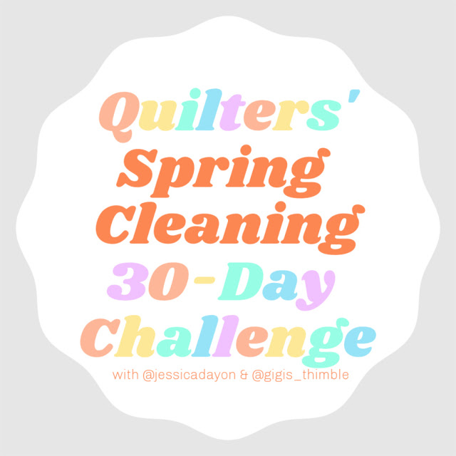 Quilter's Spring Cleaning 30-day Challenge @ Gigi's Thimble and Jessica Dayon