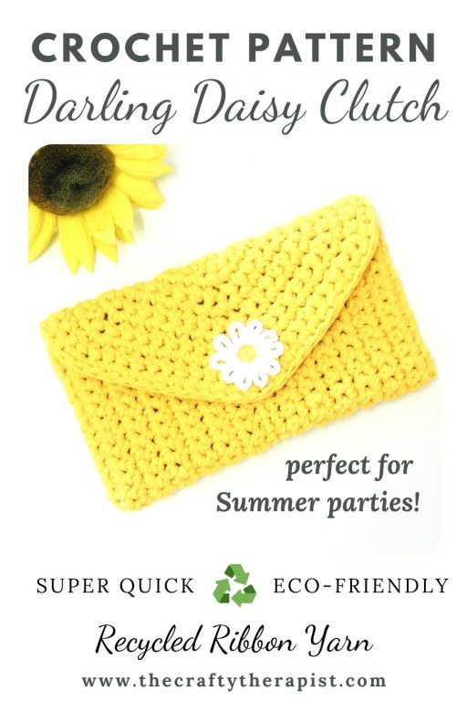 Easy and quick to make crochet bag that's eco-friendly too! The Darling Daisy Clutch by The Crafty Therapist.