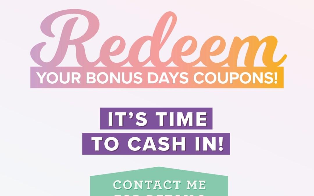 Redeem bonus days coupons today!