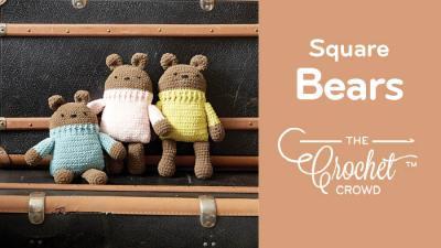 Crochet Square Bears + Tutorial