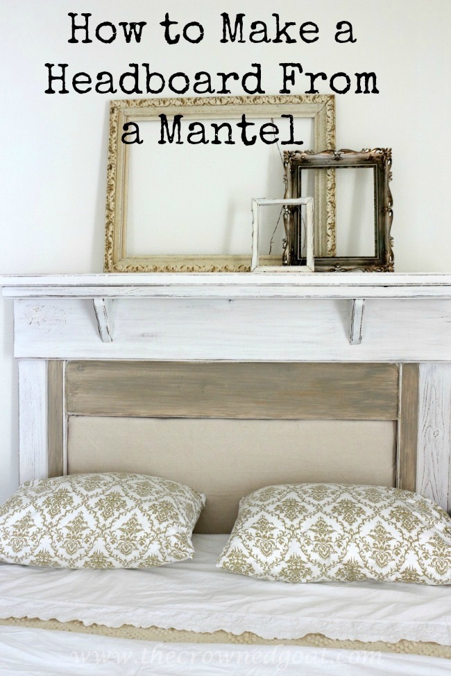 How to Make a Headboard from an Old Mantel - The Crowned Goat - Pinnable