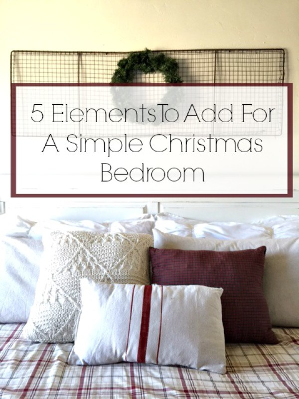 twelve-on-main-elements-to-add-for-a-simple-christmas-bedroom Something to Talk About Link Party #47 LinkParty