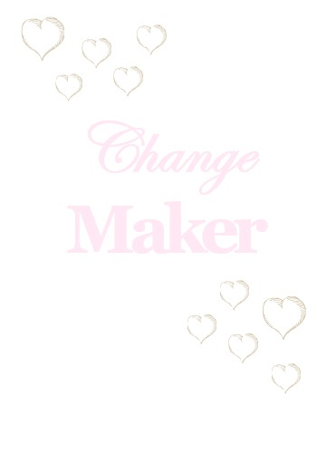 Change-Maker-2-9 7 Strategies for Staying Motivated, a February Goals Update & a Video Celebrating Life Heart Stuff