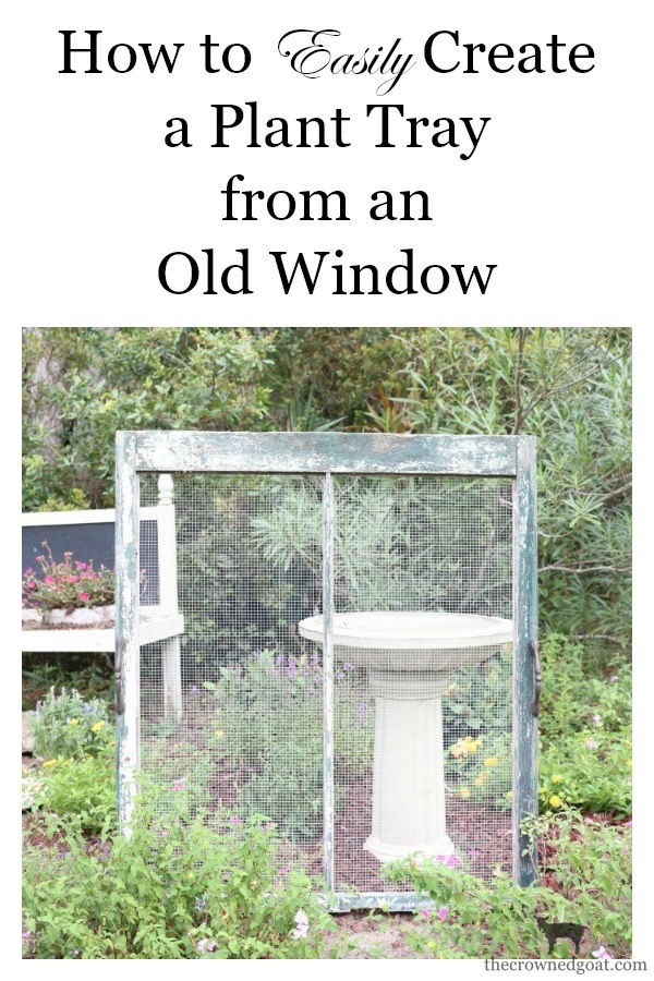 How-to-Create-A-Plant-Tray-From-An-Old-Window-The-Crowned-Goat-19 How to Make a Plant Tray from an Old Window DIY Summer