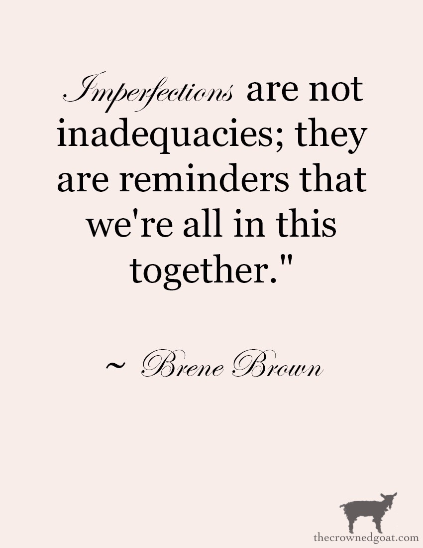 Imperfections-Brene-Brown-Quote-The-Crowned-Goat-8 From the Front Porch From the Front Porch