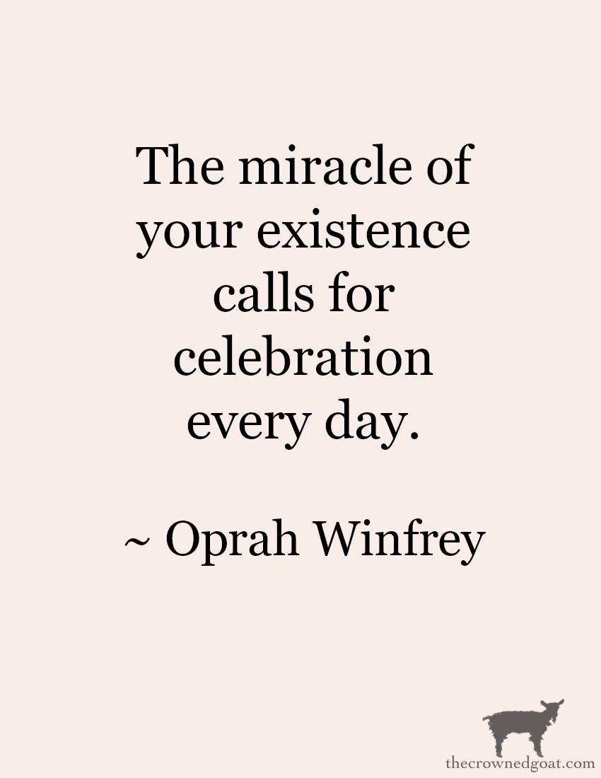 Celebrate-Each-Day-Oprah-Quote-The-Crowned-Goat-3 From the Front Porch From the Front Porch
