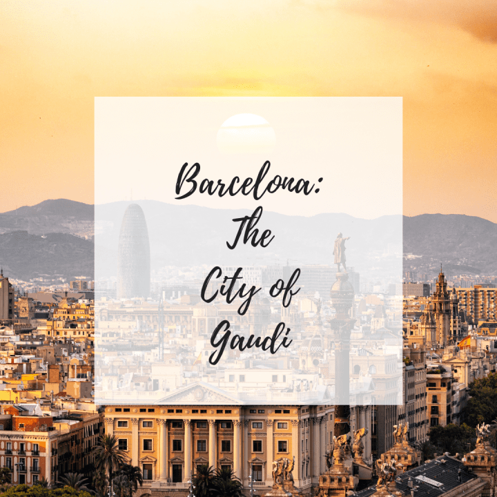 Barcelona: The City of Gaudi