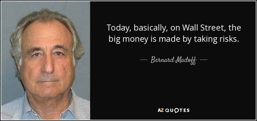 bernie madoff quote