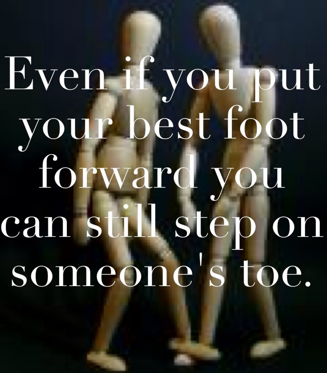 stop on someone's toes