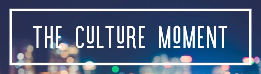 The Culture Moment 22