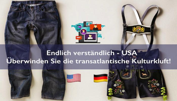 Endlich verständlich - USA: So überwinden Sie die transatlantische Kulturkluft (webinar deutsch German)