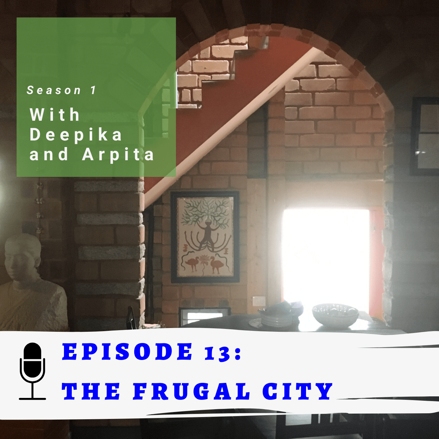 A picture of a mud home with light in the background. Under it, it says: Episode 13: The Frugal City.
